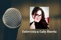 Entrevista a Gaby Huerta