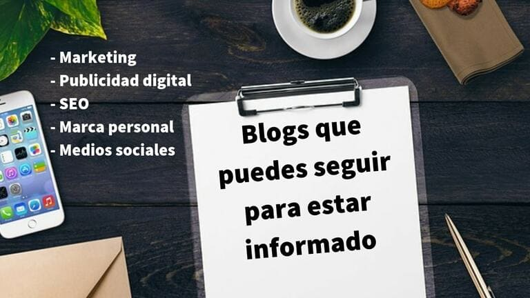 Listado de blogs de: marketing, publicidad digital, SEO, marca personal y medios sociales