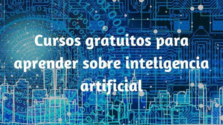 Cursos gratuitos para aprender sobre inteligencia artificial