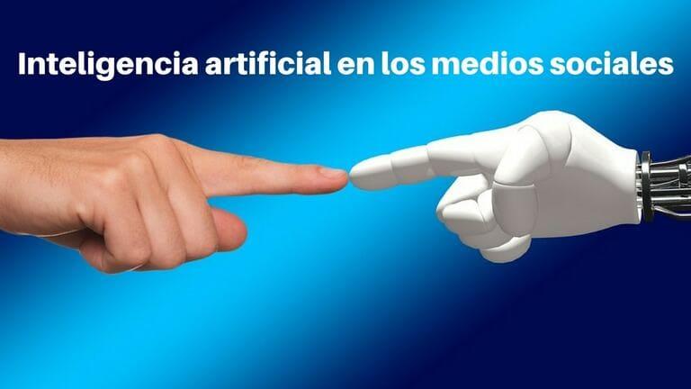 Inteligencia artificial en el social media