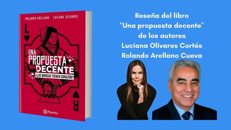 """Reseña del libro """"Una propuesta decente"""" de Luciana Olivares Cortés y Rolando Arellano Cueva"""