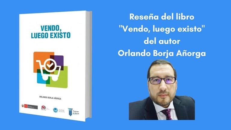 """Reseña del libro """"Vendo, luego existo"""" escrito por Orlando Borja Añorga"""