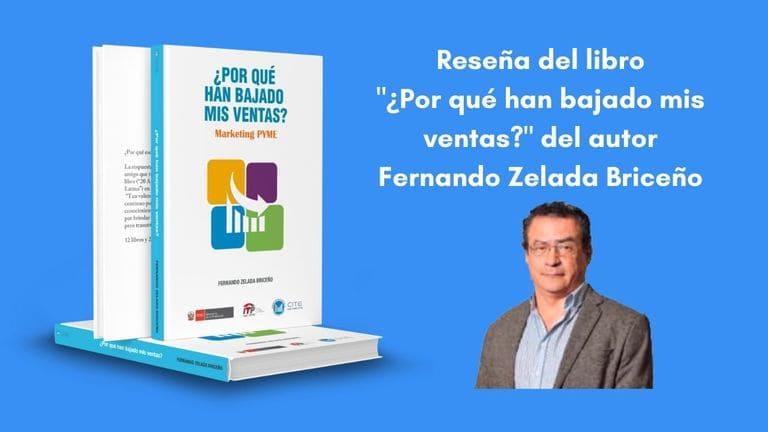 """Reseña del libro """"¿Por qué han bajado mis ventas?"""" escrito por Fernando Zelada Briceño"""
